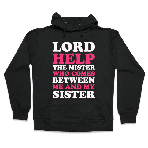 Lord Help The Mister Hooded Sweatshirt