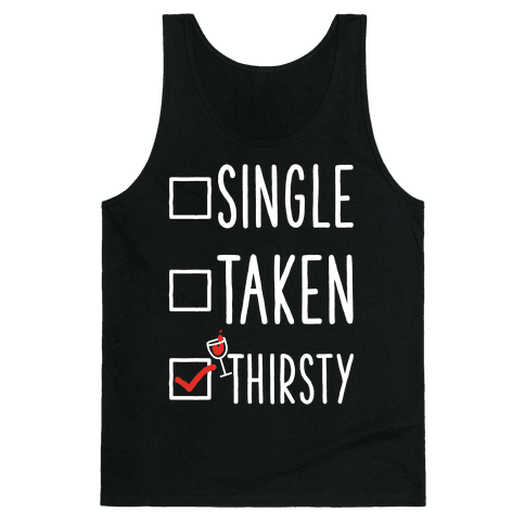 Single Taken Thirsty Tank Top