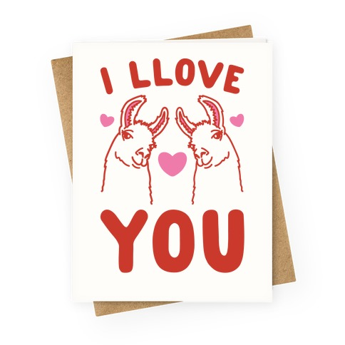 I LLove You LLama Valentine parody Greeting Card