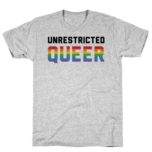Unrestricted Queer Mens T-Shirt