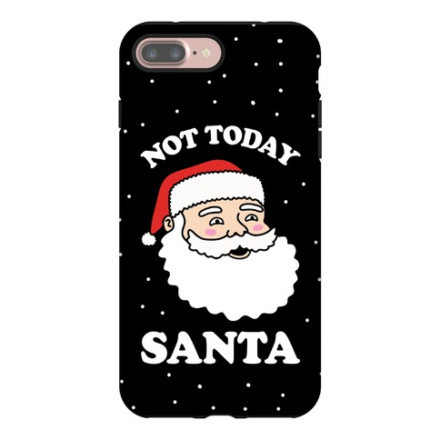 Not Today Santa Phone Case