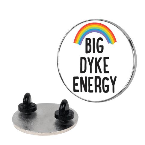 Big Dyke Energy Pin