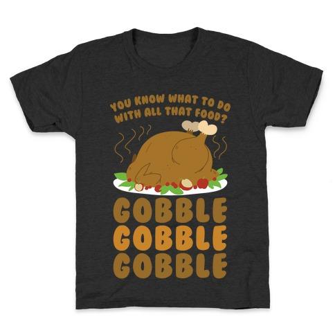 Gobble Gobble Gobble Kids T-Shirt