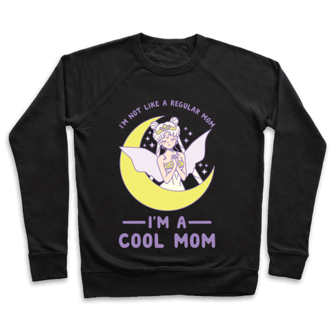 I'm a Cool Mom Neo Queen Serenity Pullover