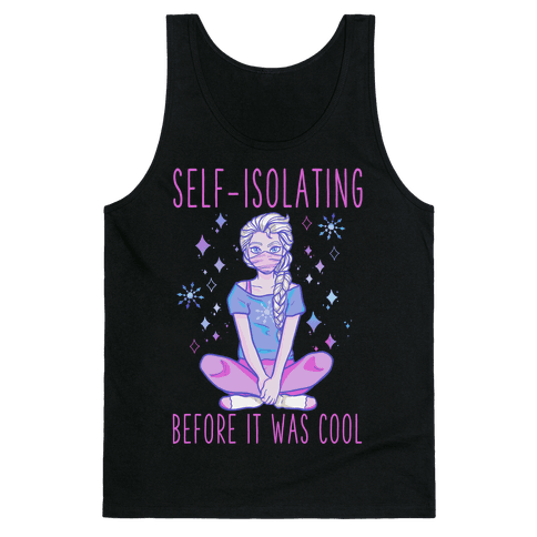 Self-isolating Before it Was Cool Tank Top