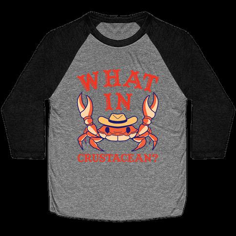 What In Crustacean? Baseball Tee