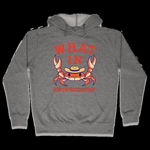 What In Crustacean? Hooded Sweatshirt