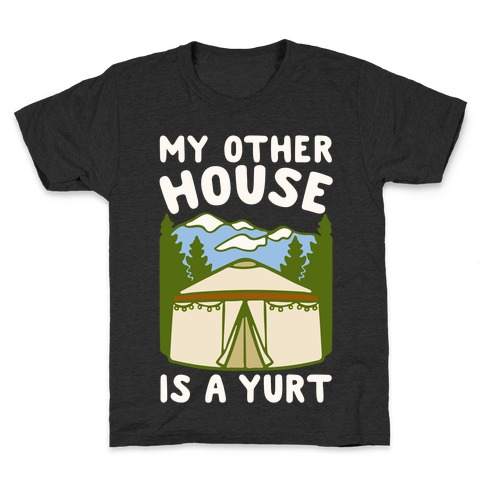 My Other House Is A Yurt White Print Kids T-Shirt