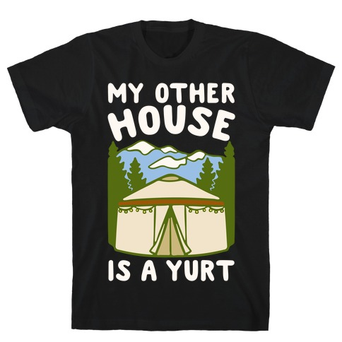 My Other House Is A Yurt White Print T-Shirt