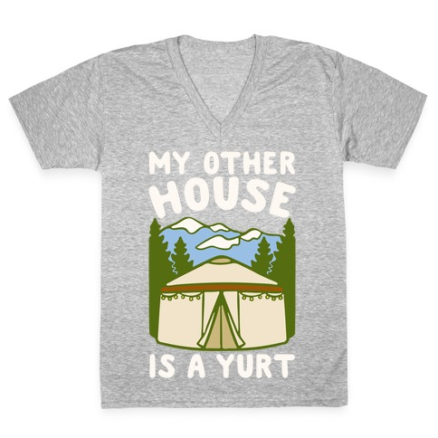 My Other House Is A Yurt White Print V-Neck Tee Shirt