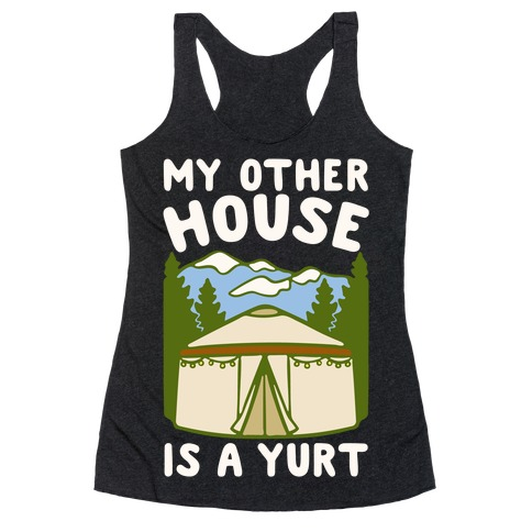 My Other House Is A Yurt White Print Racerback Tank Top