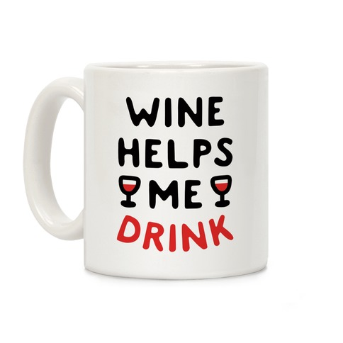 Wine Helps Me Drink Coffee Mug