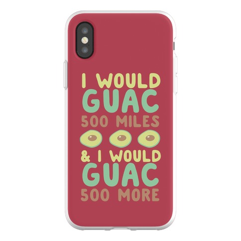 I Would Guac 500 Miles Phone Flexi-Case