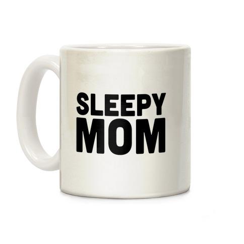 Sleepy Mom Coffee Mug