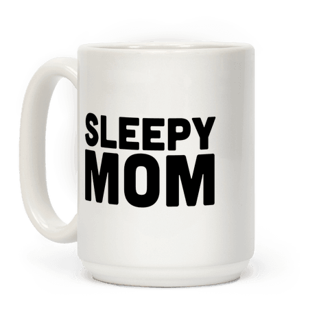 Sleepy Mom Coffee Mug