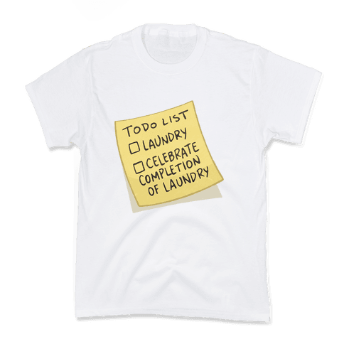 Todo List: Laundry, Celebrate Kids T-Shirt