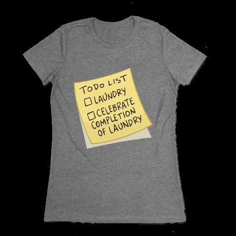 Todo List: Laundry, Celebrate Womens T-Shirt