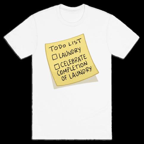 Todo List: Laundry, Celebrate Mens/Unisex T-Shirt