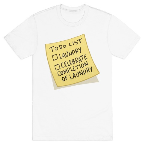 Todo List: Laundry, Celebrate T-Shirt