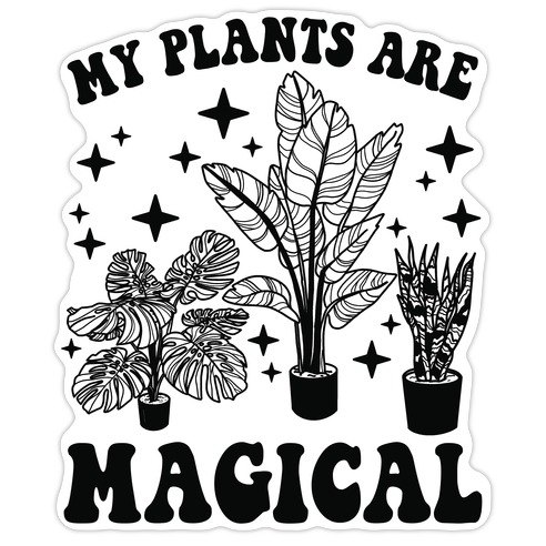 My Plants Are Magical Die Cut Sticker