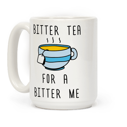 Bitter Tea For A Bitter Me