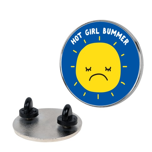 Hot Girl Bummer Pin