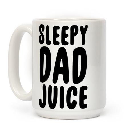 Sleepy Dad Juice Coffee Mug