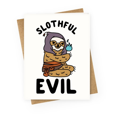 Slothful Evil Greeting Card