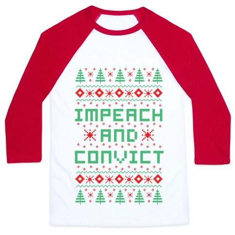 Impeach and Convict Ugly Sweater Baseball Tee