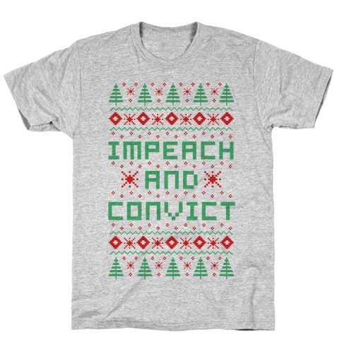 Impeach and Convict Ugly Sweater T-Shirt