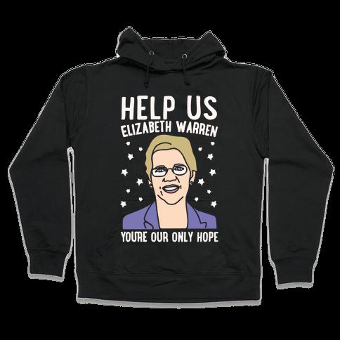 Help Us Elizabeth Warren White Print Hooded Sweatshirt