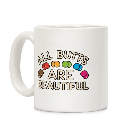 All Butts Are Beautiful Coffee Mug