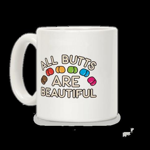 All Butts Are Beautiful Coffee Mug