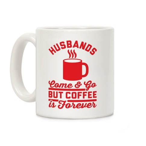 Coffee is Forever Coffee Mug