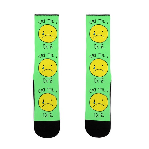 Cry 'Til I Die Sock