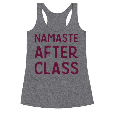 Namaste After Class  Racerback Tank Top