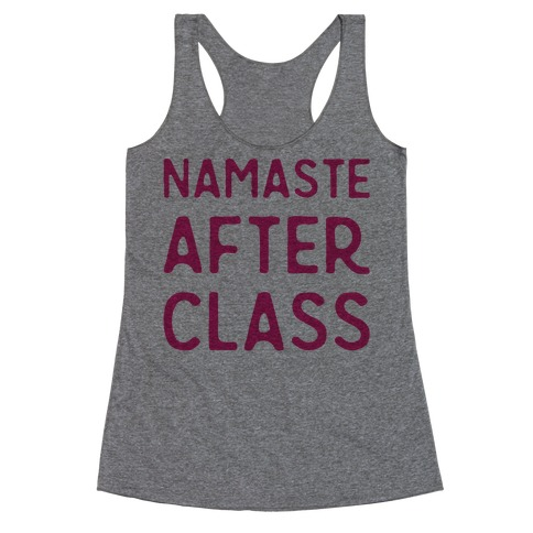 Namaste After Class  Racerback Tank Top