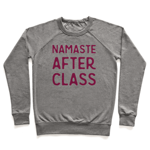 Namaste After Class  Pullover