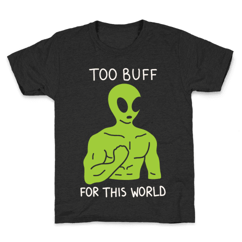 Too Buff For This World Kids T-Shirt