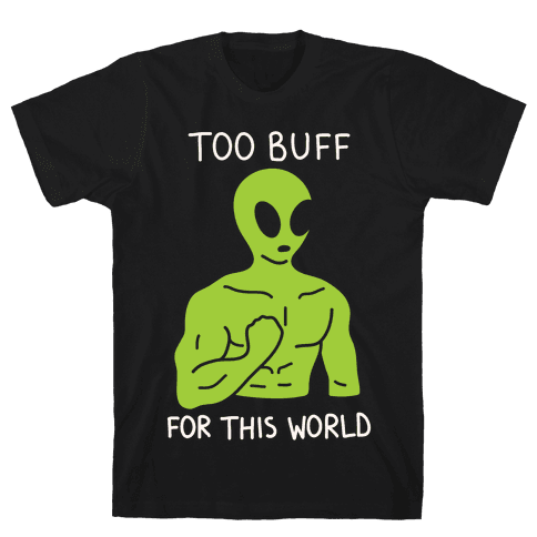 Too Buff For This World Mens T-Shirt