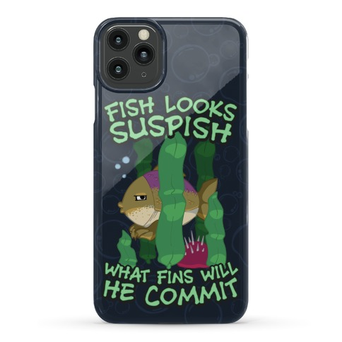 Fish Looks Suspish What Fins Will He Commit Phone Case