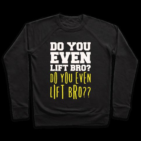 Do You Even Lift Bro Parody White Print Pullover