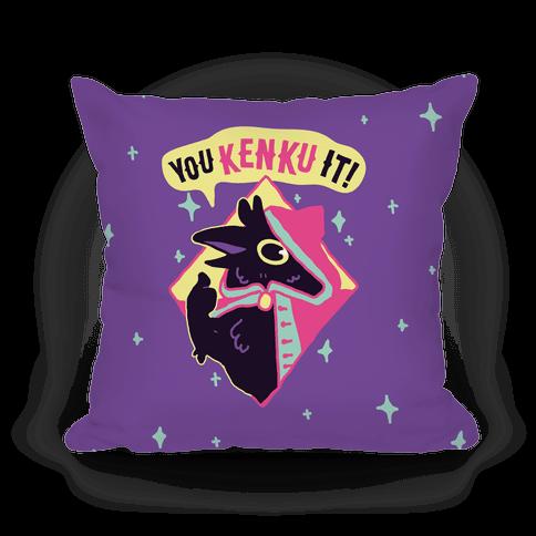 You Kenku It Pillow