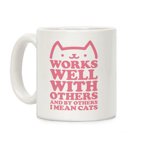 By Others I Mean Cats Coffee Mug