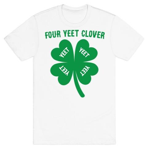 Four Yeet Clover T-Shirt