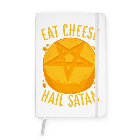 Eat Cheese Hail Satan Notebook