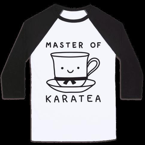 Master Of KaraTEA Baseball Tee
