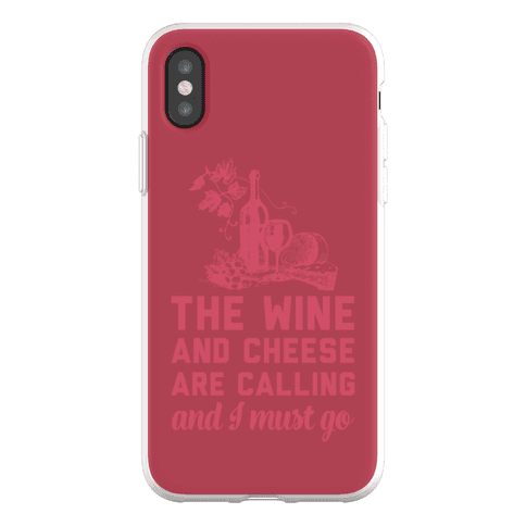 The Wine and Cheese are Calling and I Must Go Phone Flexi-Case