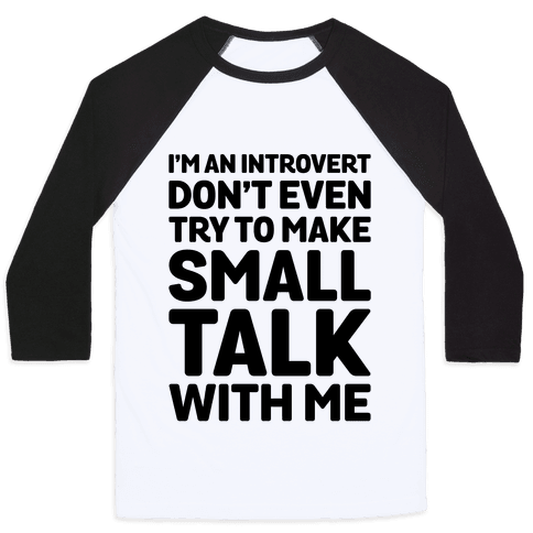 I'm An Introvert Don't Even Try To Make Small Talk With Me  Baseball Tee