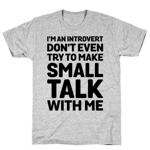 I'm An Introvert Don't Even Try To Make Small Talk With Me  Mens T-Shirt